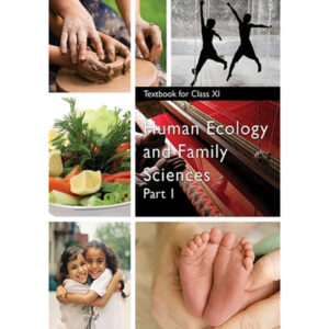 NCERT Books for Class 11 Human Ecology and Family Sciences - Part 1