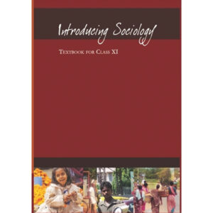 NCERT Books for Class 11 Introducing Sociology