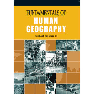 NCERT Books for Class 12 Fundamental of Human Geography